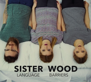 Sisterwood - Language Bariers